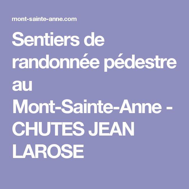 Sentiers de randonnée pédestre au Mont-Sainte-Anne - CHUTES JEAN LAROSE