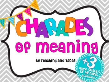 Charades of Meaning - Four FUN Shades of Meaning Activities! Perfect for end of the year fun and they are meeting the standards! $
