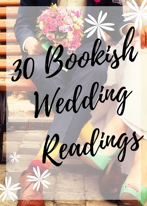Need the perfect literary reading for upcoming nuptials? Gotcha covered!