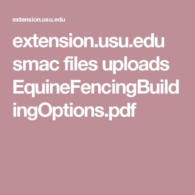 extension.usu.edu smac files uploads EquineFencingBuildingOptions.pdf