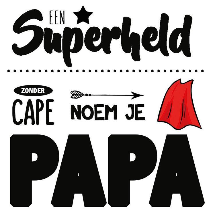Tegeltjeswijsheid.nl - een uniek presentje - Een superheld zonder cape