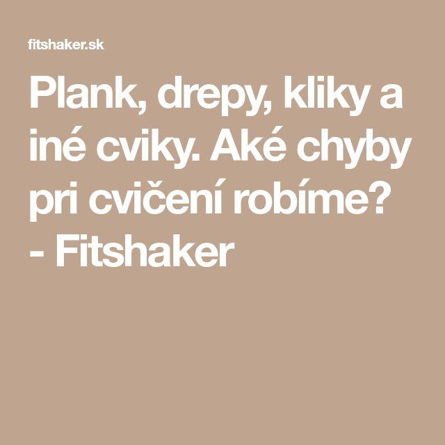 Plank, drepy, kliky a iné cviky. Aké chyby pri cvičení robíme? - Fitshaker