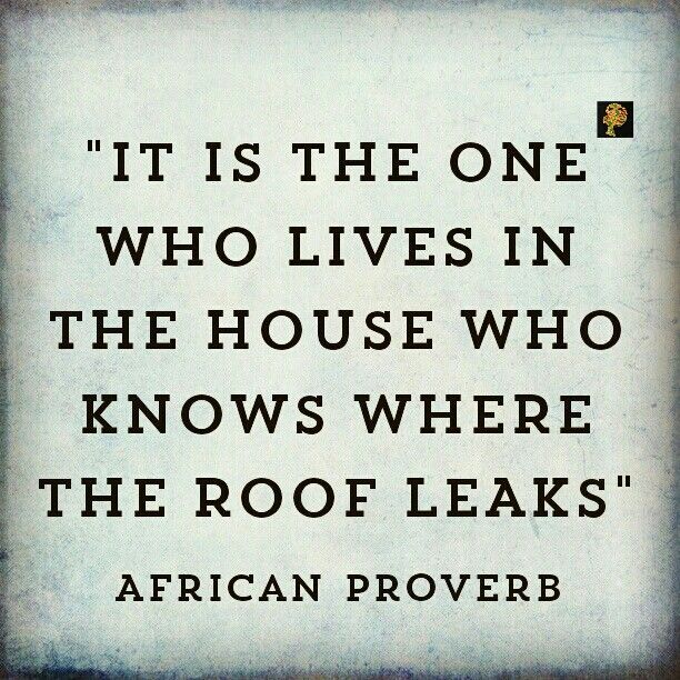 "This proverb is the African version of the English proverb: ""only the wearer knows where the shoe pinches"". Meaning, it is the one experiencing the pain or pleasure who best knows what they are feeling. The only way we can understand fully what they are feeling is to ""step into their shoes"" i.e. to see things from the person`s viewpoint. By this I mean to empathize with the person. You see, empathy is different from sympathy. When you sympathize you only understand the person. But when you…"