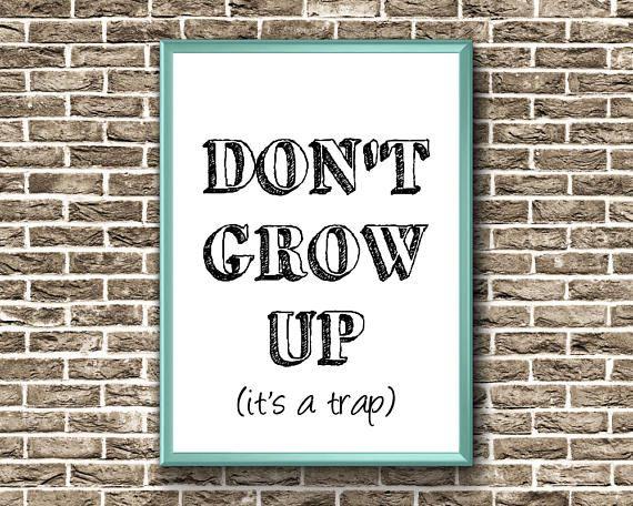 Don't Grow Up Print  Nursery Printable Wall Art