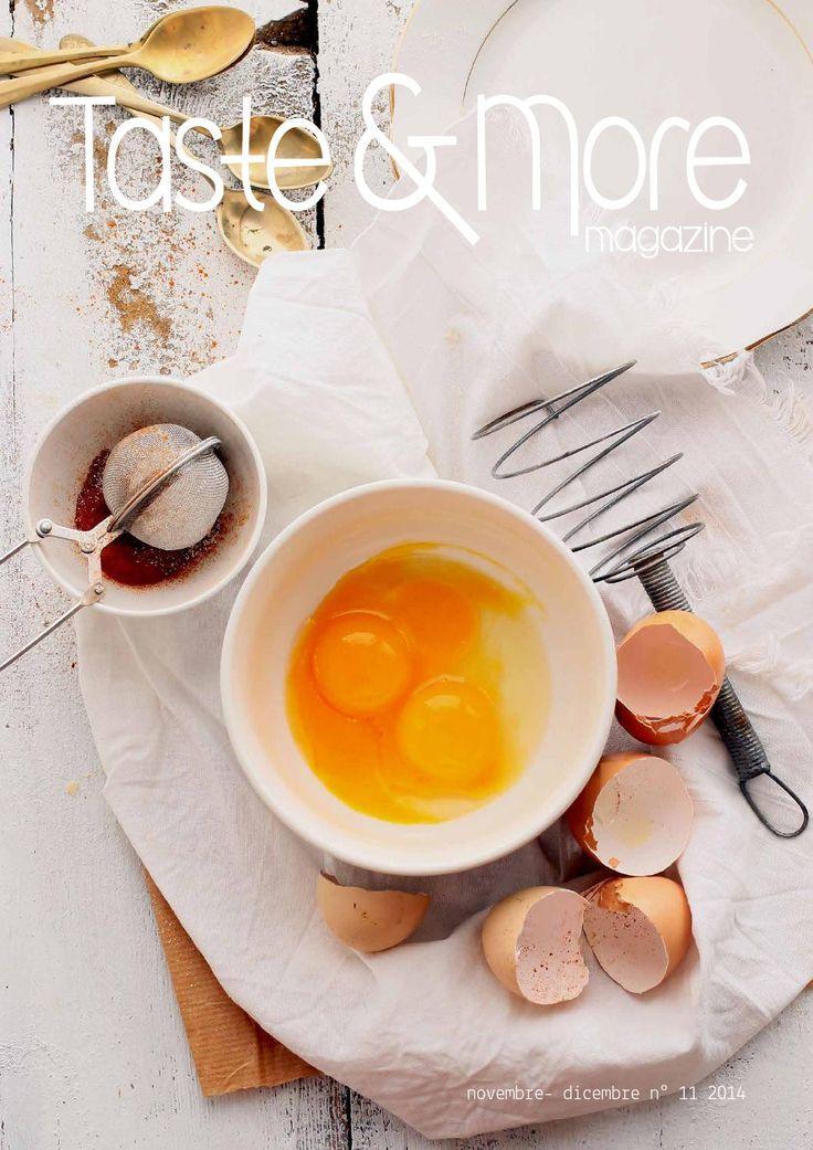 Taste&More magazine novembre - dicembre 2014 n° 11  Rivista di cucina ed arte culinaria Deliziose ricette di cucina da ogni parte d'Italia e dal mondo