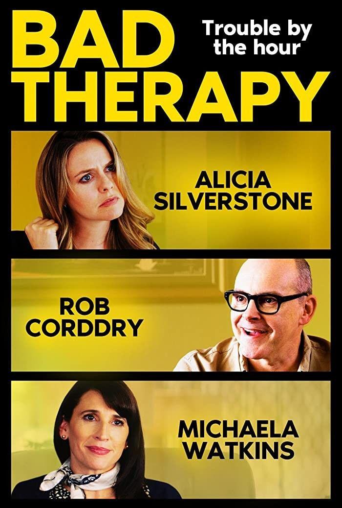 فيلم Bad Therapy 2020 مترجم اون لاين Therapy Movie Info Alicia Silverstone