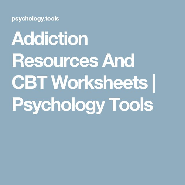 Addiction Resources And CBT Worksheets | Psychology Tools