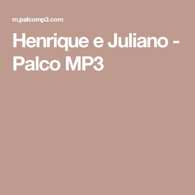 Henrique e Juliano - Palco MP3