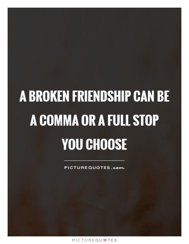 Quotes About Friendship That Is Broken : Best broken friendship ideas on
