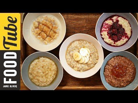 How to Make Perfect Porridge - 5 Ways   Jamie Oliver - YouTube