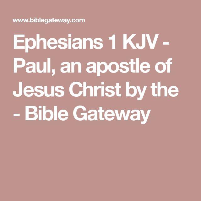 Ephesians 1 KJV - Paul, an apostle of Jesus Christ by the - Bible Gateway