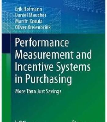 Performance Measurement And Incentive Systems In Purchasing: More Than Just Savings PDF