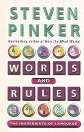 Words & Rules - Ingredients of Language - S Pinker