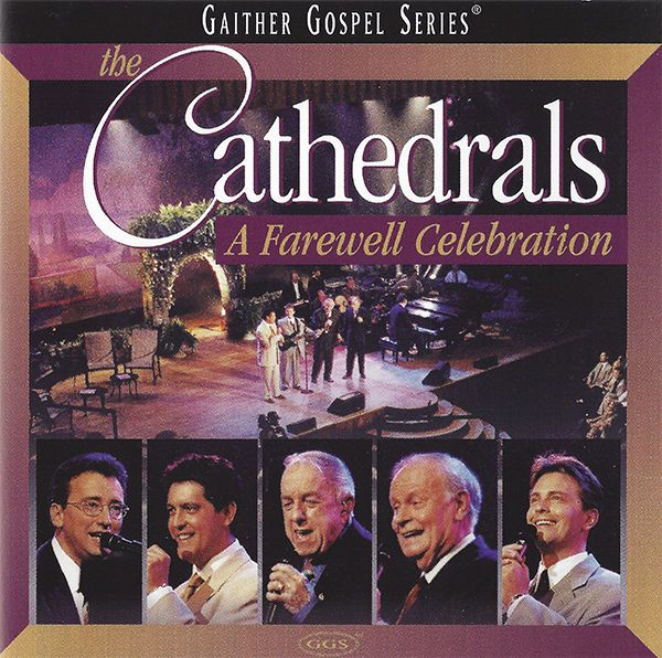 The Cathedrals A Farewell Celebration CD 1999 Spring House * MINT *  Gaither