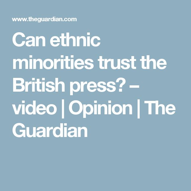 Can ethnic minorities trust the British press? – video | Opinion | The Guardian