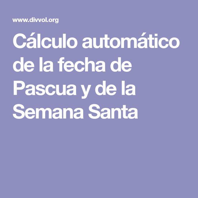 Cálculo automático de la fecha de Pascua y de la Semana Santa