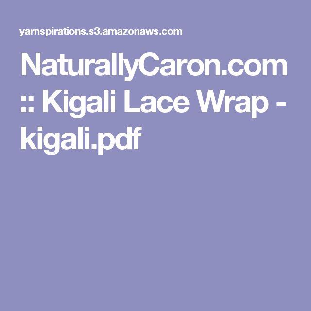 NaturallyCaron.com :: Kigali Lace Wrap - kigali.pdf