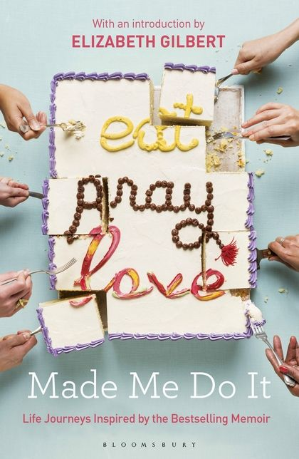 If you read 'Eat Pray Love', then you must read 'Eat Pray Love Made Me Do It'.  It's fun to read how inspired people were by the original book and what they did to better their lives.
