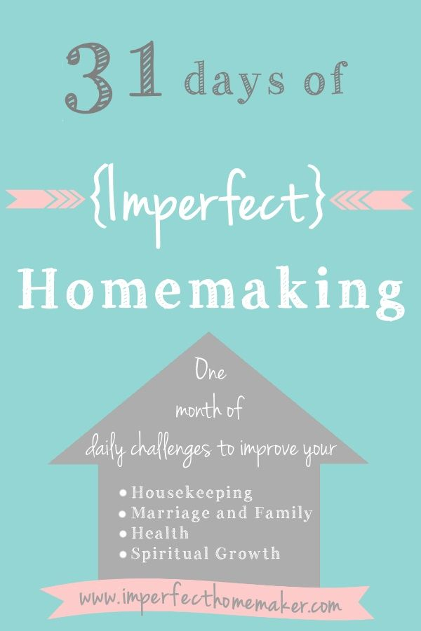 31 Days of Imperfect Homemaking   A Series for Christian Homemakers