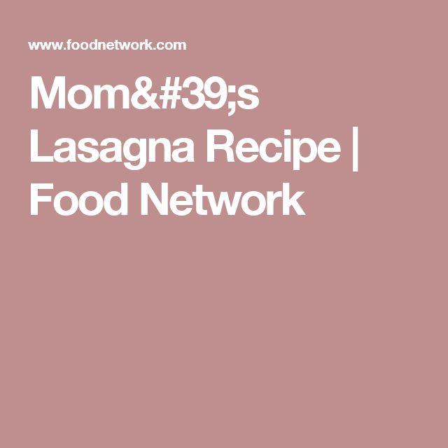 Mom's Lasagna Recipe | Food Network