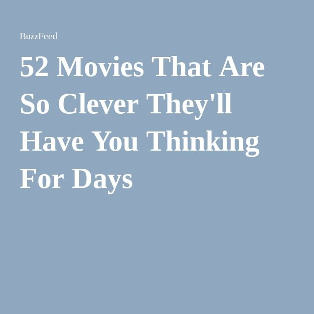 52 Movies That Are So Clever They'll Have You Thinking For Days