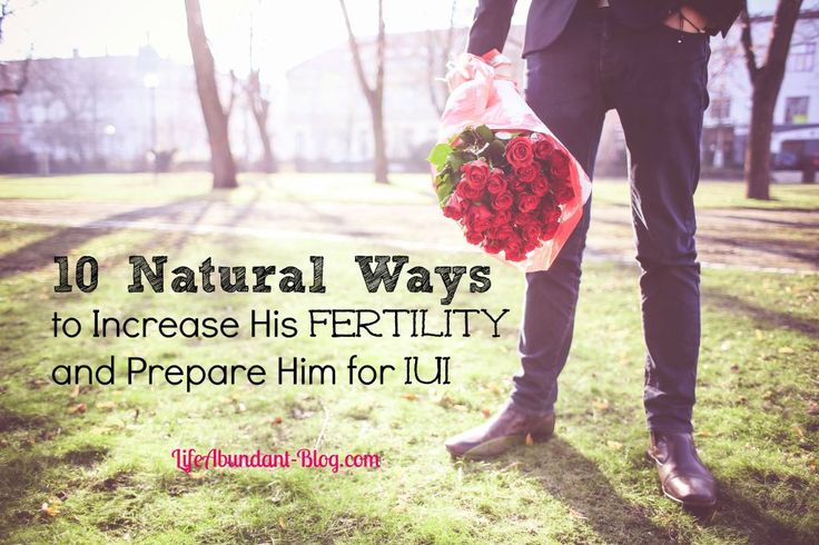 For Him: 10 Natural Ways to Increase His Fertility and Prepare Him for IUI
