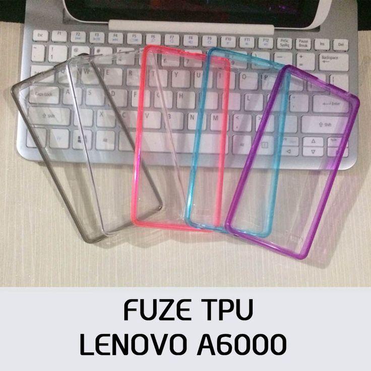 Fuze TPU Case Lenovo A6000 - Rp 60.000 - kitkes.com