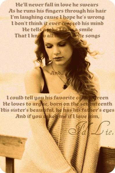 I'd Lie-Taylor Swift i loveeeeee this song