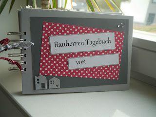 """Schnecke's Kreativ-Laden: Auftragsarbeit """"Bauherren Tagebuch"""""""