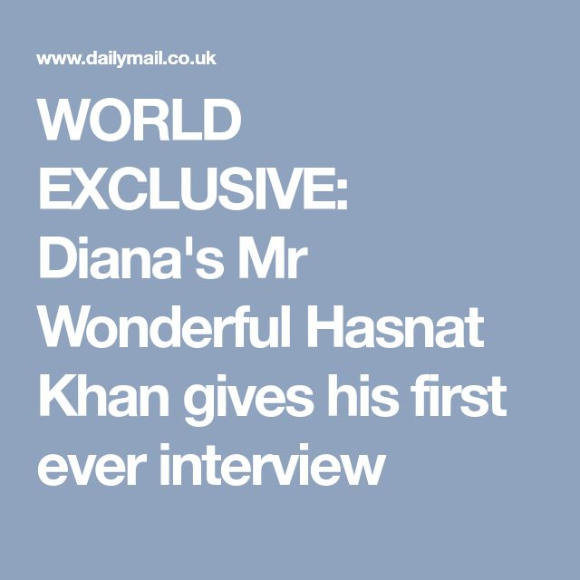 WORLD EXCLUSIVE: Diana's Mr Wonderful Hasnat Khan gives his first ever interview