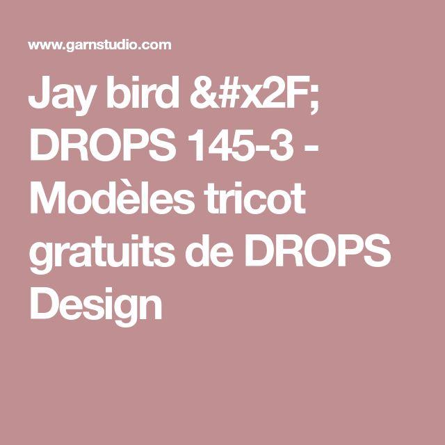Jay bird / DROPS 145-3 - Modèles tricot gratuits de DROPS Design
