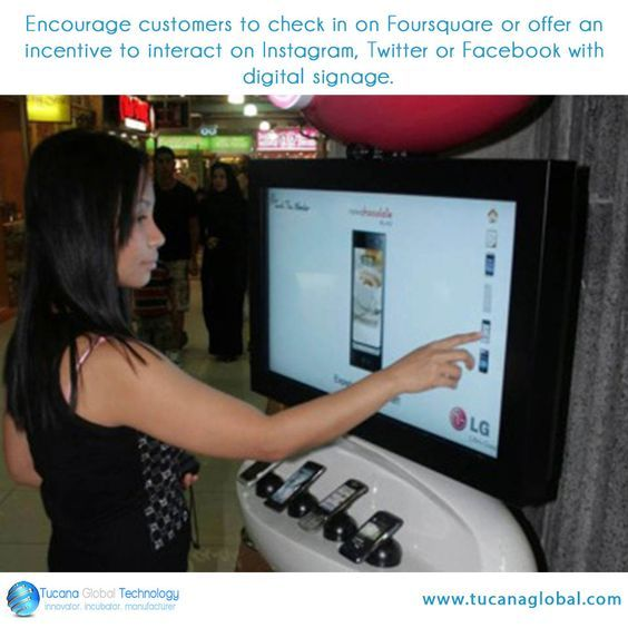 Encourage #customers to check in on #Foursquare or offer an incentive to interact on #Instagram, #Twitter or #Facebook with #digitalsignage. #TucanaGlobalTechnology #Manufacturer #HongKong