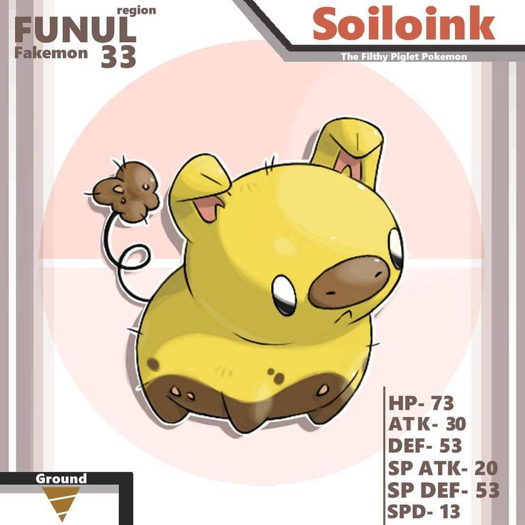 Time has come to move on from Route 2 and into the Glow Rock Caverns! The first Pokemon to be found is the adorable Ground type Soiloink that loves to roll and splash in the slop. The more these piglets play in the mud the more the mud will graft onto their bodies. Upon evolution this accumulated mud will turn into thick armor. While definitely messy, Soiloink trainers encourage their Soiloink to play as much as possible to be as powerful as they can. Soiloink have the Mud Cover ability ...