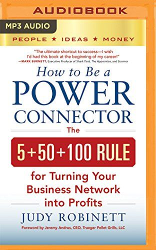 How to Be a Power Connector: The 5+50+100 Rule for Turnin...