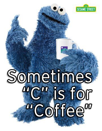 C is for CoffeeThoughts, Cookie Monster, Sesame Street, Cookies Monsters, Friends, Funny Pictures, Smart Cookies, Coffee, Coffe Cookies