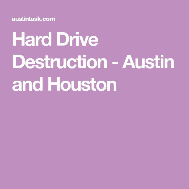 Hard Drive Destruction - Austin and Houston