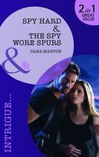 Spy Hard/The Spy Wore Spurs (Mills & Boon Intrigue) By Dana Marton