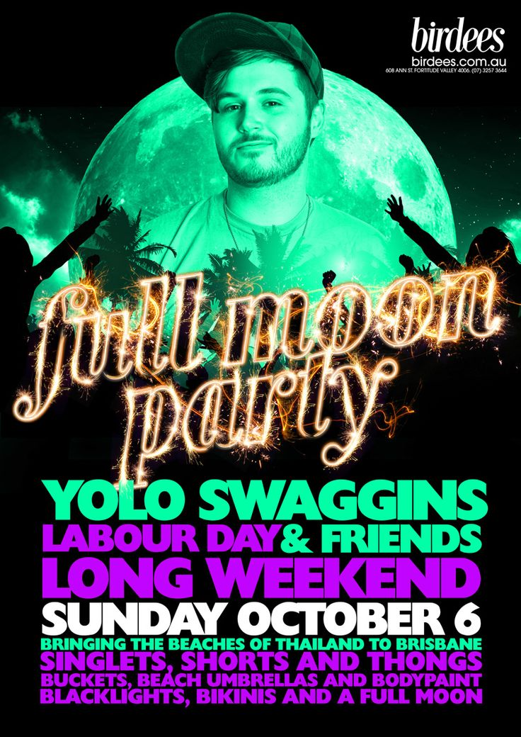 FULL MOON PARTY # 4 FT: YOLO SWAGGINS | OCTOBER 6 #party #fullmoon #uv #yolo #birdees #brisbane #valley