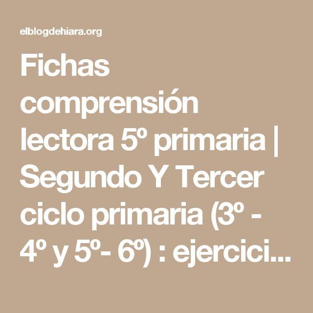 Fichas comprensión lectora 5º primaria    Segundo Y Tercer ciclo primaria (3º - 4º y 5º- 6º) : ejercicios, recursos y actividades y hemos llegado a 1º ESO