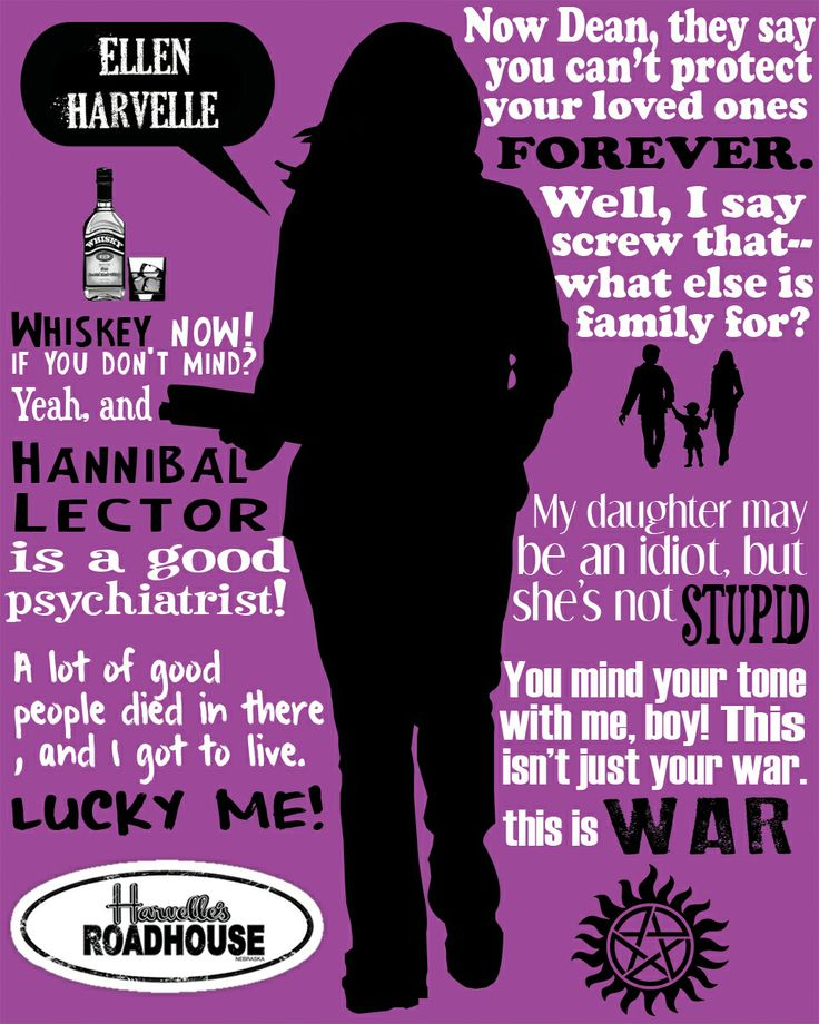 Quote poster made for the character of Ellen Harvelle on Supernatural.