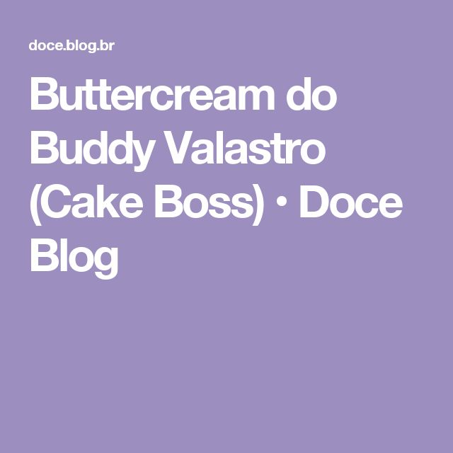Buttercream do Buddy Valastro (Cake Boss) • Doce Blog