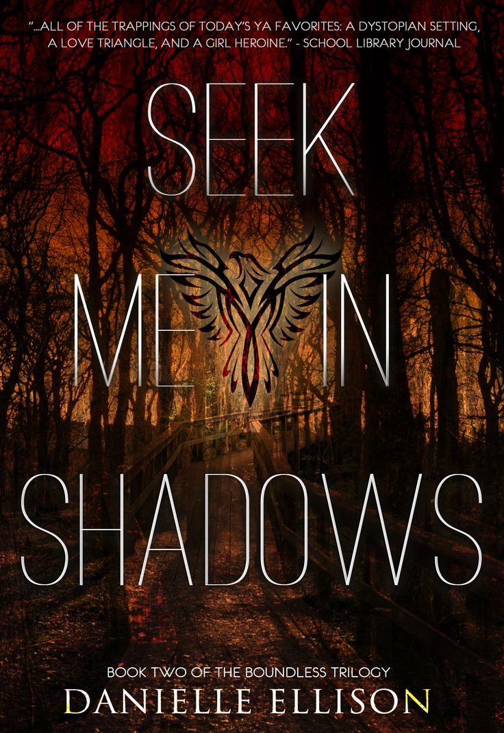 Seek Me In Shadows (the Boundless Trilogy #2) By Danielle Ellison  October