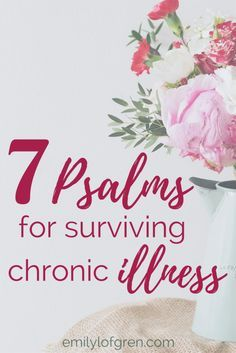 Chronic Illness | Spoonie | Psalms | Lyme Disease | Prayer