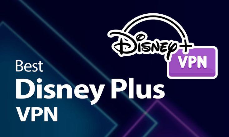 The Best Disney Plus Vpn In 2021 Watch Disney From Anywhere In 2021 Disney Plus Best Disney