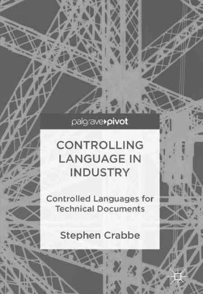 Controlling Language in Industry: Controlled Languages for Technical Documents