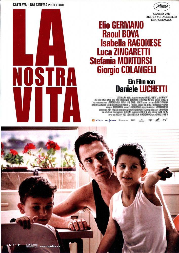 LA NOSTRA VITA - ELIO GERMANO - ISABELLA RAGONESE - 2010- FILMPOSTER A4