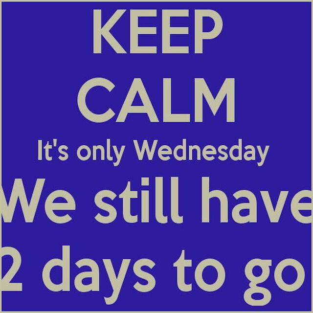 Keep Calm its Wednesday quotes quote keep calm days of the ...