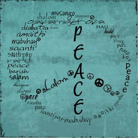 """""""Peace""""....many languages, one meaning."""
