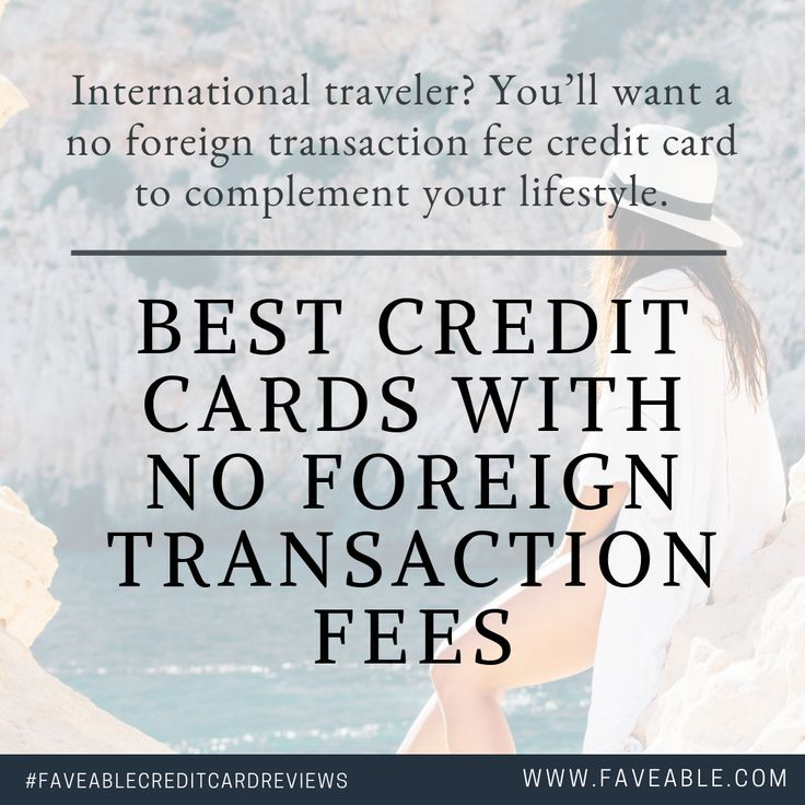 Best Credit Cards With No Foreign Transaction Fees With Images