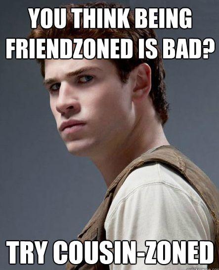 Worse than the friend zone. #hungergames